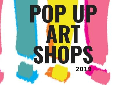 2019 Pop Up Art Shops!